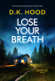 Cover Image: Lose Your Breath (Detectives Kane and Alton)