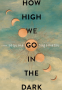 Cover Image: How High We Go in the Dark