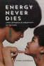 Cover Image: Energy Never Dies