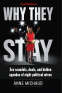 Cover Image: Why They Stay: Sex Scandals, Deals, and Hidden Agendas of Eight Political Wives