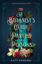 Cover Image: A Botanist's Guide to Parties and Poisons