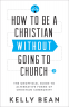 Cover Image: How to Be a Christian without Going to Church