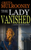 Cover Image: THE LADY VANISHED