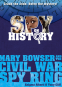 Cover Image: Spy on History: Mary Bowser and the Civil War Spy Ring